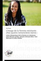 L'Image de la Femme R�sistante Chez Quatre Romanci�res Noires