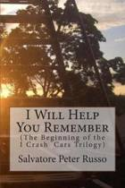 I Will Help You Remember