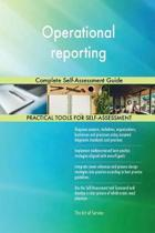 Operational Reporting Complete Self-Assessment Guide