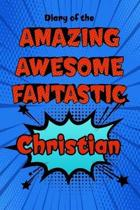 Diary of the Amazing Awesome Fantastic Christian
