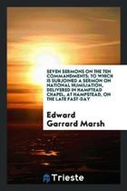 Seven Sermons on the Ten Commandments; To Which Is Subjoined a Sermon on National Humiliation