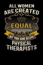 All Women Are Created Equal But Then Some Become Physical Therapists
