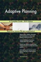 Adaptive Planning a Complete Guide - 2019 Edition