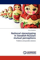 National Stereotyping in Swedish-Russian Mutual Perceptions