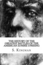 The History of the Greatest Battles of the American Zombie Uprising