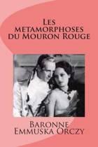 Les Metamorphoses Du Mouron Rouge