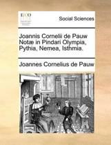 Joannis Cornelii de Pauw Not] in Pindari Olympia, Pythia, Nemea, Isthmia.