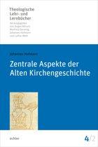 Zentrale Aspekte der Alten Kirchengeschichte