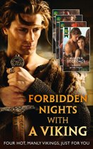 Forbidden Nights With A Viking: To Sin with a Viking (Forbidden Vikings, Book 1) / Enslaved by the Viking (Viking Warriors, Book 1) / Taken By the Viking / Defiant in the Viking's Bed (Victorious Vikings, Book 1) (Mills & Boon e-Book Collections)