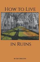 How to Live in Ruins