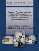 Southern Pac Co V. Industrial Accident Commission of California U.S. Supreme Court Transcript of Record with Supporting Pleadings