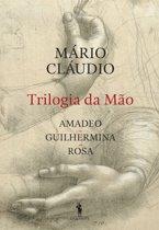 Trilogia da Mão: Amadeo, Guilhermina, Rosa