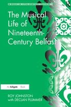 The Musical Life of Nineteenth-Century Belfast