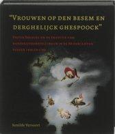 Nijmeegse kunsthistorische studies - Vrouwen op den besem en derghelijck ghespoock