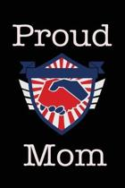 Proud Mom: Union Jobs Family Lined Notebook Journal
