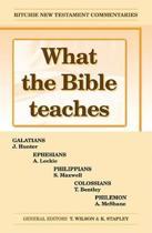 What the Bible Teaches - Galatians, Ephesians, Philippians, Colossians