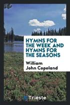 Hymns for the Week and Hymns for the Seasons
