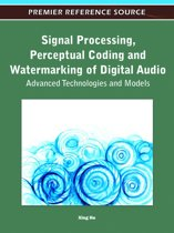 Signal Processing, Perceptual Coding and Watermarking of Digital Audio