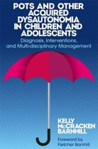 POTS and Other Acquired Dysautonomia in Children and Adolescents: Diagnosis, Interventions, and Multi-disciplinary Management