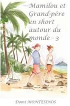 Mamilou et Grand-p re en short autour du monde - 3