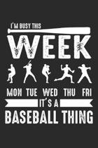 I'm Busy This Week: Its Baseball Player Thing ruled Notebook 6x9 Inches - 120 lined pages for notes, drawings, formulas - Organizer writin