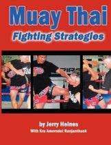 Muay Thai Fighting Strategies