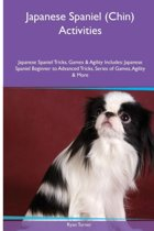 Japanese Spaniel (Chin) Activities Japanese Spaniel Tricks, Games & Agility. Includes
