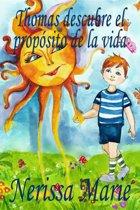 Thomas descubre el proposito de la vida (libro de niños sobre el proposito de la vida, cuentos infantiles, libros infantiles, libros para los niños, libros para niños, bebes, libros infantiles, bebes)