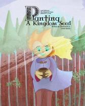 Planting A Kingdom Seed (2nd Edition)