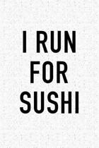 I Run for Sushi
