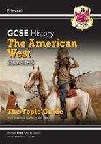 New Grade 9-1 GCSE History Edexcel Topic Guide - The American West, c1835-c1895