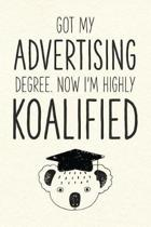 Got My Advertising Degree. Now I'm Highly Koalified