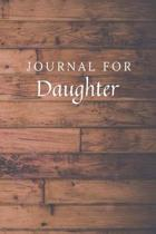 Journal For Daughter: Daughter Journal / Notebook / Diary for Birthday Gift or Christmas with Wood Theme