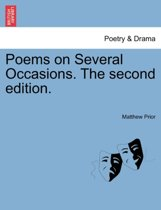Poems on Several Occasions. the Second Edition.