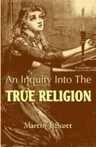 An Inquiry Into the True Religion