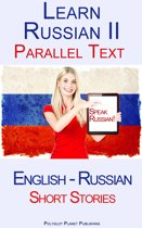Learn Russian II - Parallel Text - Short Stories (English - Russian)