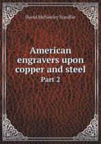 American Engravers Upon Copper and Steel Part 2