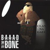 B-A-A-A-D to the Bone
