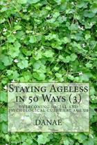 Staying Ageless in 50 Ways (3)