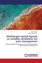 Multitarget Opioid Ligands as Suitable Candidates for Pain Management