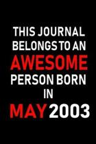 This Journal belongs to an Awesome Person Born in May 2003