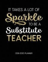 It Takes A Lot Of Sparkle To Be A Substitute Teacher 2019-2020 Planner