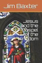 Jesus and the Gospel of the Kingdom