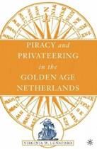 Piracy and Privateering in the Golden Age Netherlands