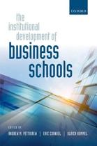 The Institutional Development of Business Schools