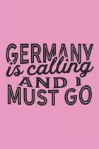 Germany Is Calling And I Must Go