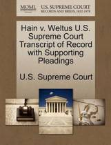 Hain V. Weltus U.S. Supreme Court Transcript of Record with Supporting Pleadings