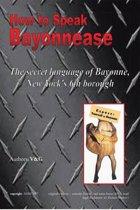 Omslag van 'How to Speak Bayonnease'