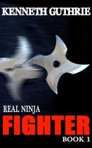 Fighter (Real Ninja, Book 1)