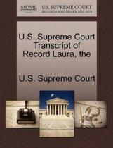 The U.S. Supreme Court Transcript of Record Laura
